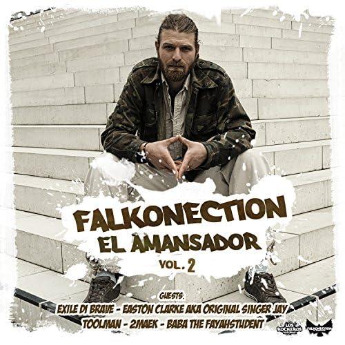 Falkonection el Amansador feat. Exile di Brave, Easton Clarke, 2maek, Toolman & Baba The Fayahstudent
