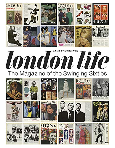 Wells, S: London Life: The Magazine of the Swinging Sixties