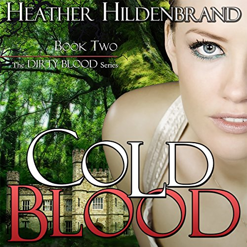 Cold Blood     Dirty Blood Series, Book 2              By:                                                                                                                                 Heather Hildenbrand                               Narrated by:                                                                                                                                 Kelly Pruner                      Length: 15 hrs and 35 mins     33 ratings     Overall 4.5