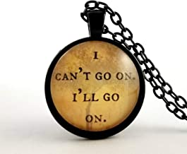 Samuel Beckett Quote Encouraging Gift Glass Pendant Quote Necklace I Can't Go On I'll Go On Never Give Up Fighter Gift