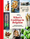 What s Cooking in Belgium: Recipes and Stories from a Food-loving Nation