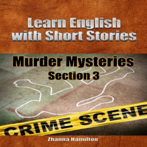 Learn English with Short Stories: Murder Mysteries - Section 3 audiobook cover art