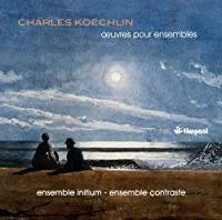 Koechlin: Works for Ensembles by Ensemble Initium (2012-08-28)
