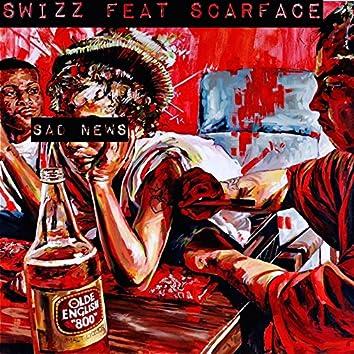 Sad News (feat. Scarface)