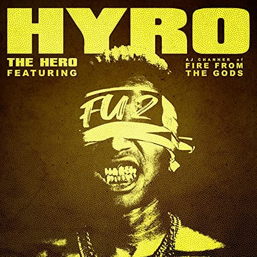 Hyro The Hero feat. Fire from the Gods