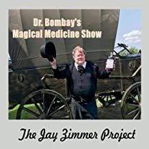 Dr. Bombay's Magical Medicine Show