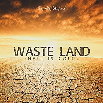 Waste Land (Hell Is Cold)