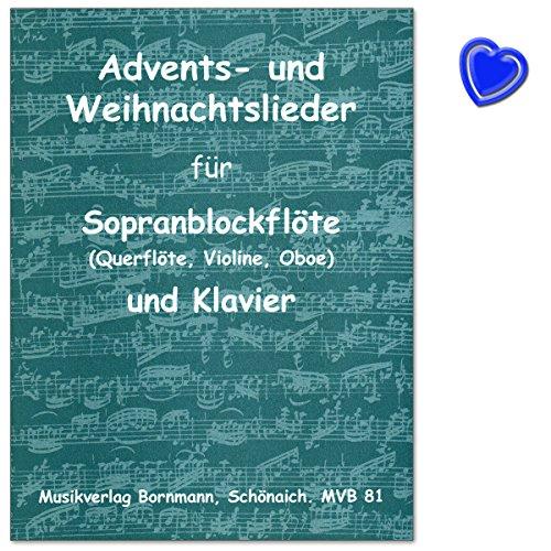Advents- und Weihnachtslieder für Sopranblockflöte und Klavier - Alte und neuere Lieder aus Deutschland, Frankreich, Italien, Spanien - mit Liedtexten und Grafiken - Notenbuch mit Notenklammer