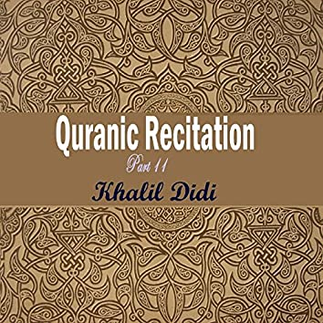 Quranic Recitation Part 11 (Quran)