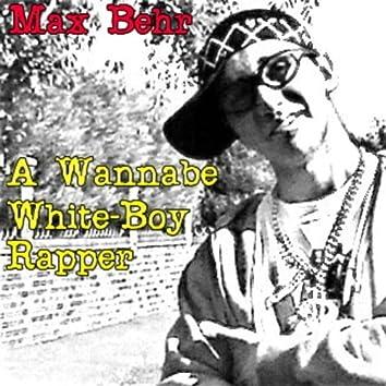 A Wannabe White-boy Rapper - Single