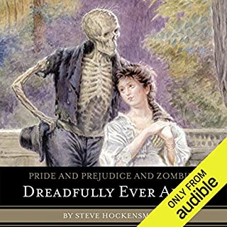 Pride and Prejudice and Zombies: Dreadfully Ever After                   Written by:                                                                                                                                 Steve Hockensmith                               Narrated by:                                                                                                                                 Katherine Kellgren                      Length: 9 hrs and 7 mins     1 rating     Overall 4.0