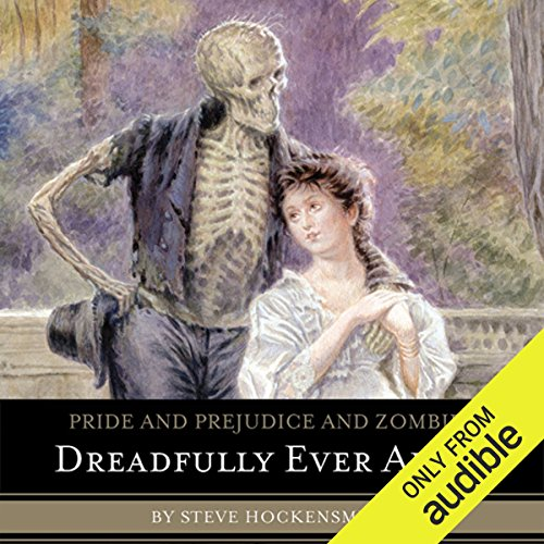 Pride and Prejudice and Zombies: Dreadfully Ever After audiobook cover art