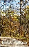 LA CONSOLATION DE LA PHILOSOPHIE - Format Kindle - 3,56 €