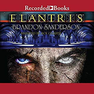 Elantris     Tenth Anniversary Special Edition              Written by:                                                                                                                                 Brandon Sanderson                               Narrated by:                                                                                                                                 Jack Garrett                      Length: 28 hrs and 37 mins     146 ratings     Overall 4.5