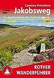 Jakobsweg - Camino Primitivo: Von der Atlantikküste über Oviedo bis Santiago. 14 Etappen. Mit GPS-Tracks