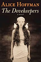 [The Dovekeepers] (By: Alice Hoffman) [published: October, 2011]