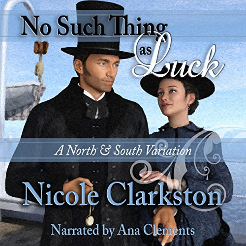 No Such Thing as Luck     A North and South Variation              By:                                                                                                                                 Nicole Clarkston                               Narrated by:                                                                                                                                 Ana Clements                      Length: 14 hrs and 10 mins     45 ratings     Overall 4.4