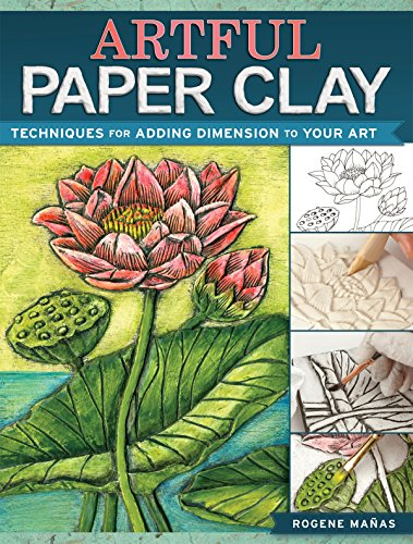 Artful Paper Clay: Techniques for Adding Dimension to Your Art (English Edition)