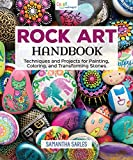 Rock Art Handbook: Techniques and Projects for Painting, Coloring, and Transforming Stones (Fox...