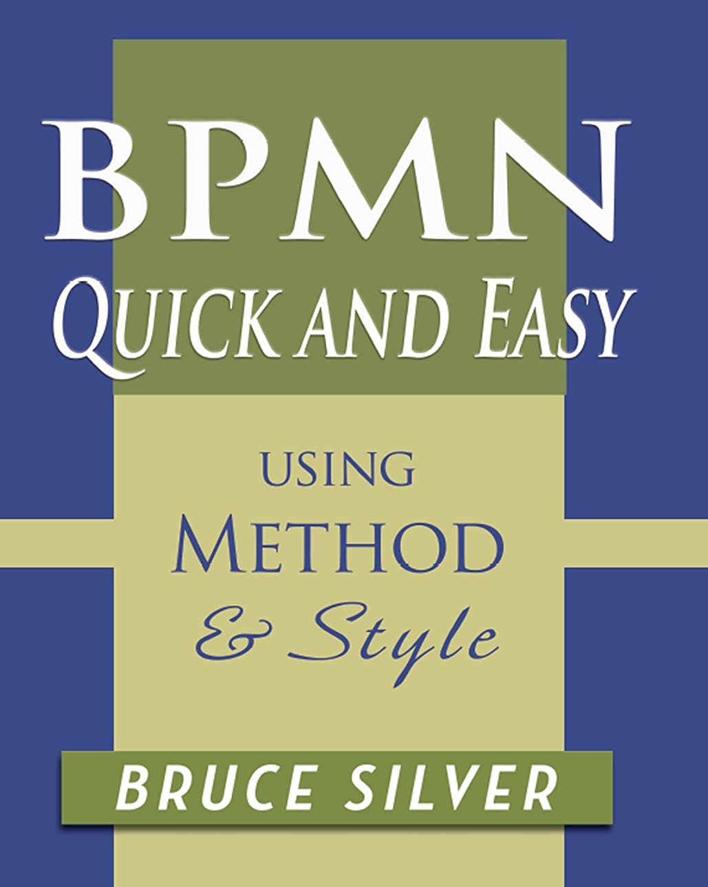 BPMN Quick and Easy Using Method and Style: Process Mapping Guidelines and Examples Using the Business Process Modeling Standard (English Edition)