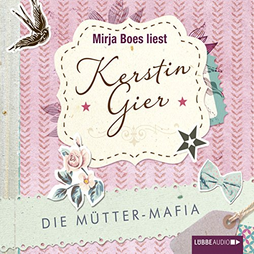 Die Mütter-Mafia Audiobook By Kerstin Gier cover art