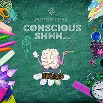 Conscious Shhh