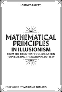 Mathematical Principles in Illusionism: From the Trick that Fooled Einstein to Predicting the National Lottery