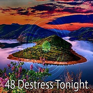 48 Destress Tonight