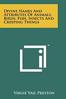 Divine Names and Attributes of Animals, Birds, Fish, Insects and Creeping Things