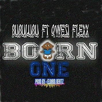 Born One (feat. Qwesi Flexx)