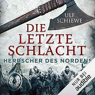 Die letzte Schlacht     Herrscher des Nordens 3              Autor:                                                                                                                                 Ulf Schiewe                               Sprecher:                                                                                                                                 Reinhard Kuhnert                      Spieldauer: 14 Std. und 40 Min.     713 Bewertungen     Gesamt 4,8