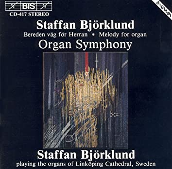 Bjorklund: Bereden Vag for Herren / Melody for Organ / Organ Symphony