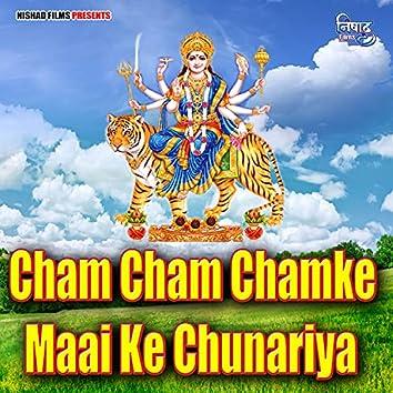 Cham Cham Chamke Maai Ke Chunariya