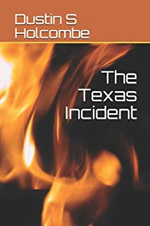 The Texas Incident: The Abridged Story