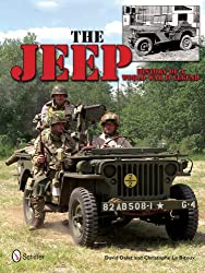 Image: The Jeep: History of a World War II Legend | Hardcover: 80 pages | by David Dalet (Author), Christopher Le Bitoux (Author). Publisher: Schiffer Publishing, Ltd. (December 28, 2013)