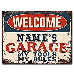 Welcome Name's Garage My Tools My Rules Custom Personalized Tin Chic Sign Rustic Vintage Style Retro Kitchen Bar Pub Coffee Shop Decor 9x 12 Metal Plate Sign Home Store Man cave Decor Gift Ideas