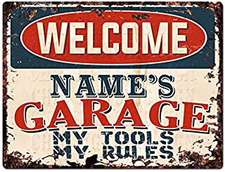 """Welcome Name's Garage My Tools My Rules Custom Personalized Tin Chic Sign Rustic Vintage Style Retro Kitchen Bar Pub Coffee Shop Decor 9""""x 12"""" Metal Plate Sign Home Store Man cave Decor Gift Ideas"""