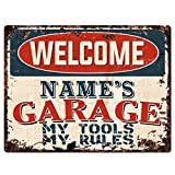 Welcome Name's Garage My Tools My Rules Custom Personalized Tin Chic Sign Rustic Vintage Style Retro Kitchen Bar Pub Coffee Shop Decor 9'x 12' Metal Plate Sign Home Store Man cave Decor Gift Ideas