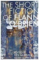 Short Fiction of Flann O'Brien (Irish Literature) by Flann O'Brien(2013-08-15)