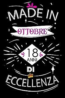 Made In Ottobre 18 Anni Di Eccellenza: Idee regalo uomo, Compleanno idee regalo 18 anni Libro compleanno per Uomo e Donna,...