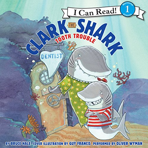 Clark the Shark: Tooth Trouble audiobook cover art