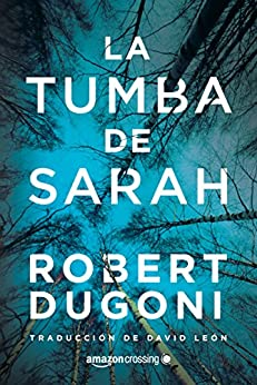 La tumba de Sarah (Tracy Crosswhite nº 1) de [Robert Dugoni, David León]