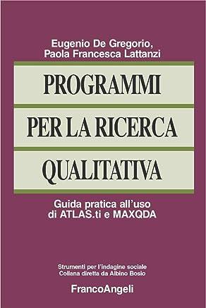 Programmi per la ricerca qualitativa. Guida pratica alluso di ATLAS.ti e MAXQDA (Strumenti per lindagine sociale Vol. 13)