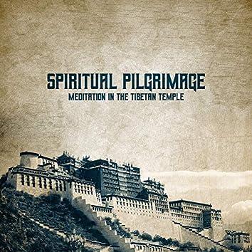 Spiritual Pilgrimage: Meditation in the Tibetan Temple