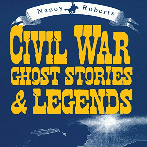 Civil War Ghost Stories & Legends audiobook cover art