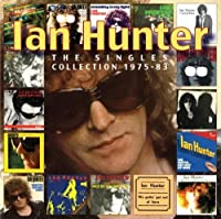 Singles Collection 1975 - 1983 by IAN HUNTER (2012-06-26)
