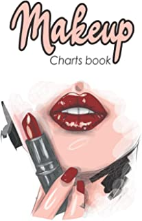 Makeup Charts book: 💄100 pre-filled pages for makeup artists   nice gift for makeup lovers.
