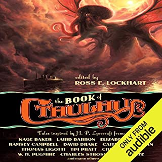 The Book of Cthulhu     Tales Inspired by H. P. Lovecraft              By:                                                                                                                                 Ross E. Lockhart (editor)                               Narrated by:                                                                                                                                 Fleet Cooper,                                                                                        Teresa DeBerry                      Length: 27 hrs and 10 mins     421 ratings     Overall 4.3