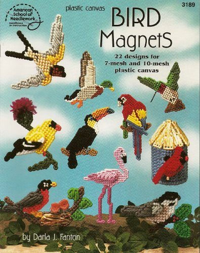 Plastic Canvas Bird Magnets: 22 Designs for 7-Mesh and 10-Mesh
