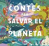 Contes per salvar el planeta: Il·lustrat per Cris Ramos (Primers...